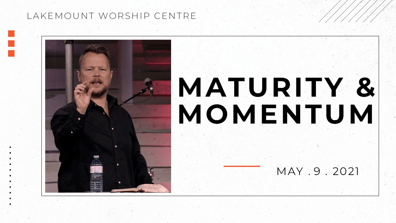 Video Thumbnail Maturity and Momentum   Sunday, May 9, 2021