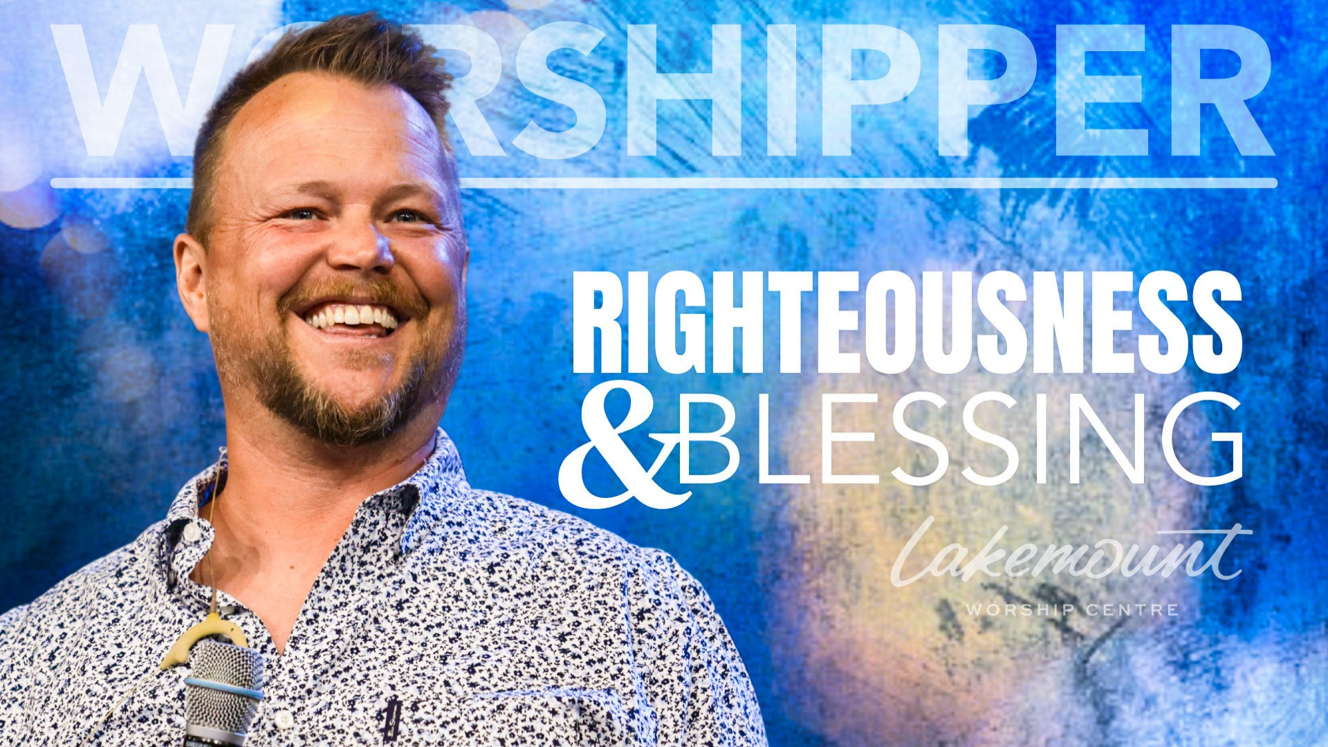 Video Thumbnail Worshipper:  Righteousness and Blessing   Sunday Service   August 22, 2021